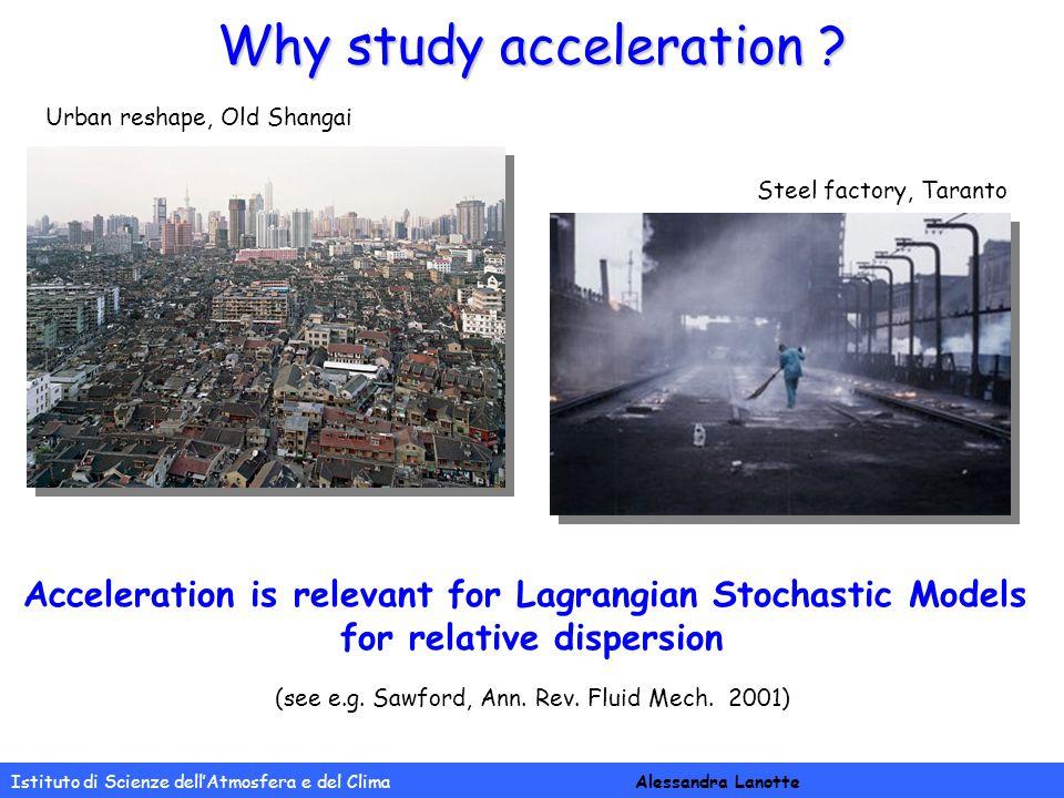 Istituto di Scienze dell'Atmosfera e del Clima Alessandra Lanotte Why study acceleration .