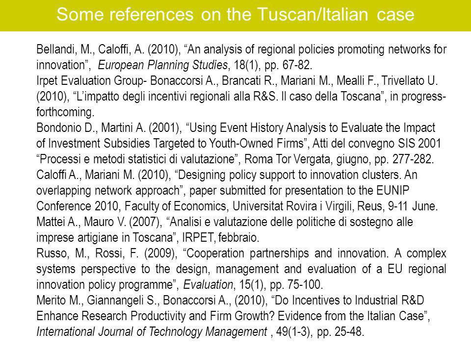 Some references on the Tuscan/Italian case Bellandi, M., Caloffi, A.