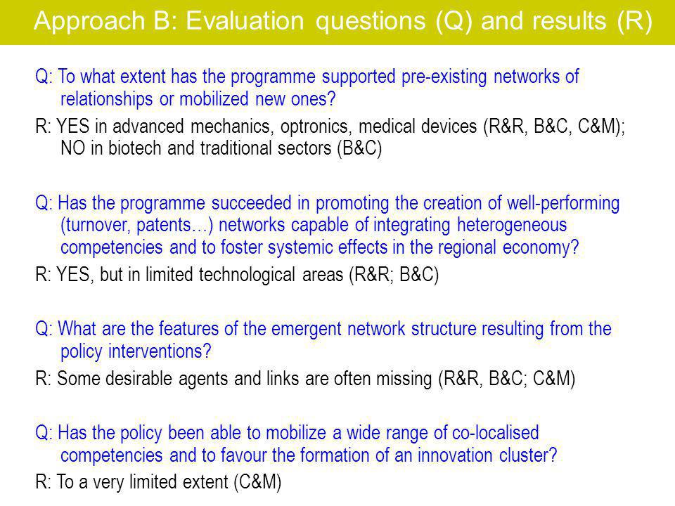 Approach B: Evaluation questions (Q) and results (R) Q: To what extent has the programme supported pre-existing networks of relationships or mobilized new ones.