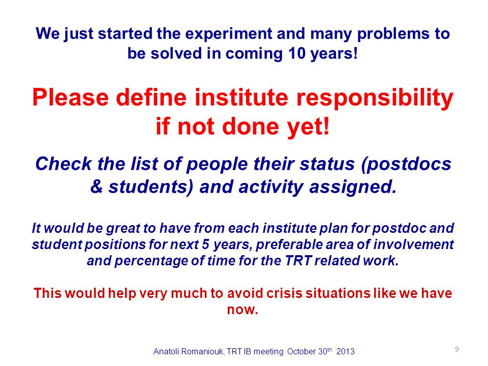 9 We just started the experiment and many problems to be solved in coming 10 years.