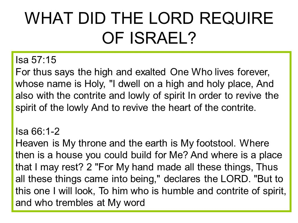 WHAT DID THE LORD REQUIRE OF ISRAEL. WHAT ISRAEL MAY HAVE THOUGHT...