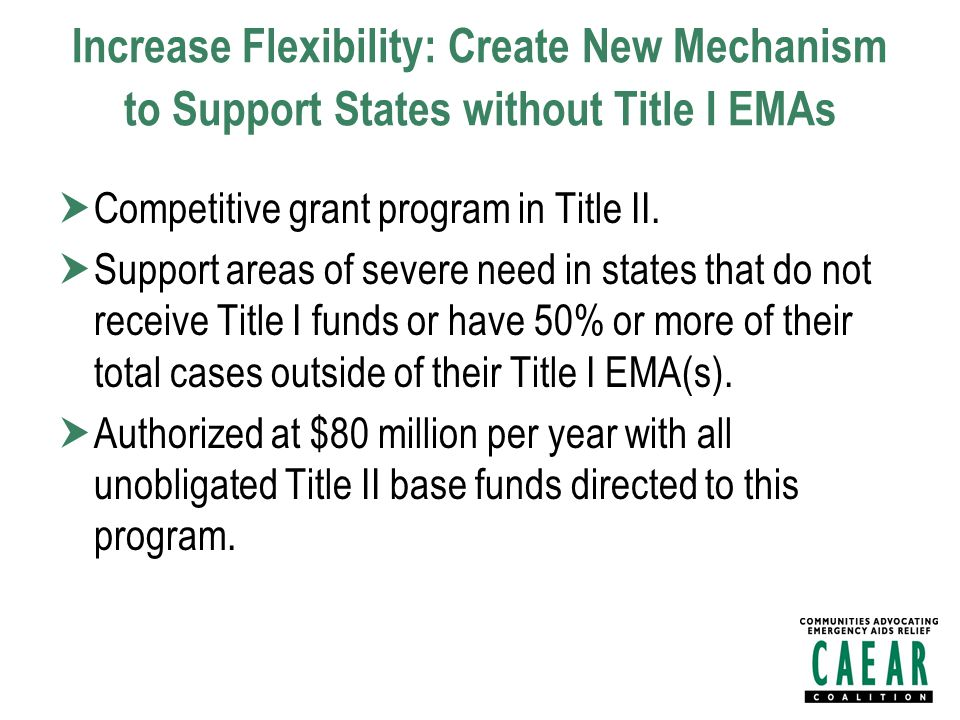 Increase Flexibility: Create New Mechanism to Support States without Title I EMAs  Competitive grant program in Title II.