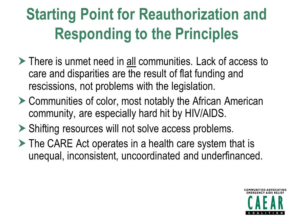 Starting Point for Reauthorization and Responding to the Principles  There is unmet need in all communities.