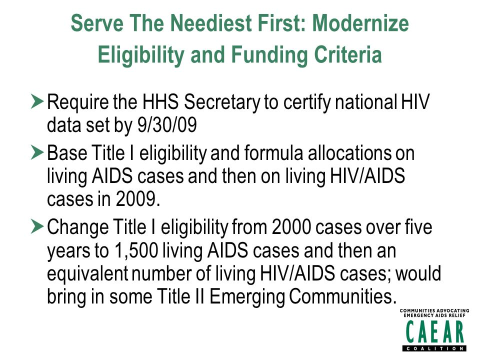 Serve The Neediest First: Modernize Eligibility and Funding Criteria  Require objective, comparable, measurable, and weighted indices to determine severity of need for use in determining supplemental grant awards; any differences in data collection must be addressed.