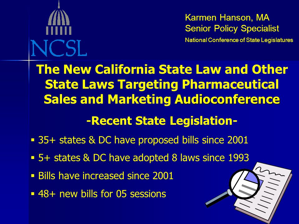Karmen Hanson, MA Senior Policy Specialist National Conference of State Legislatures Audioconference The New California State Law and Other State Laws