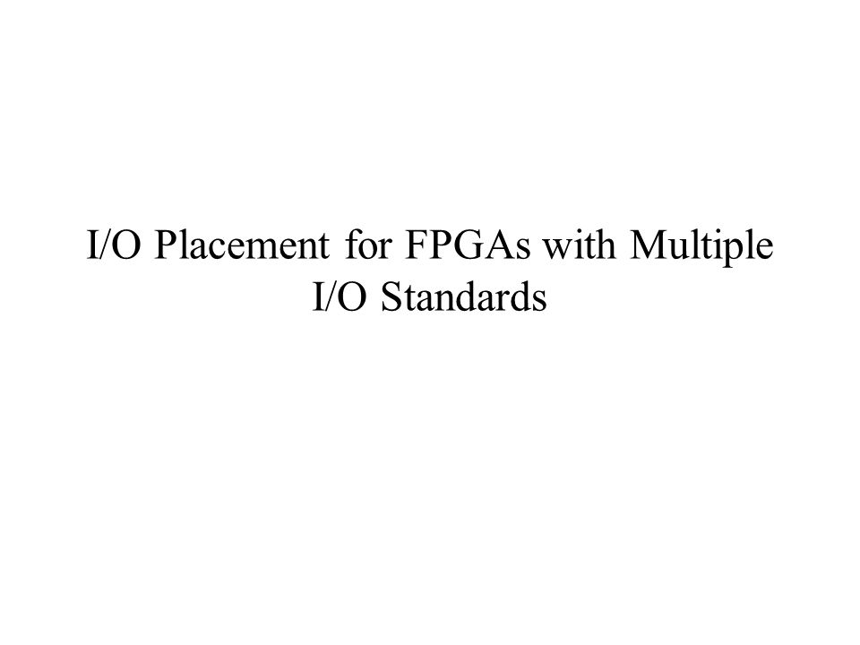 I/O Placement for FPGAs with Multiple I/O Standards