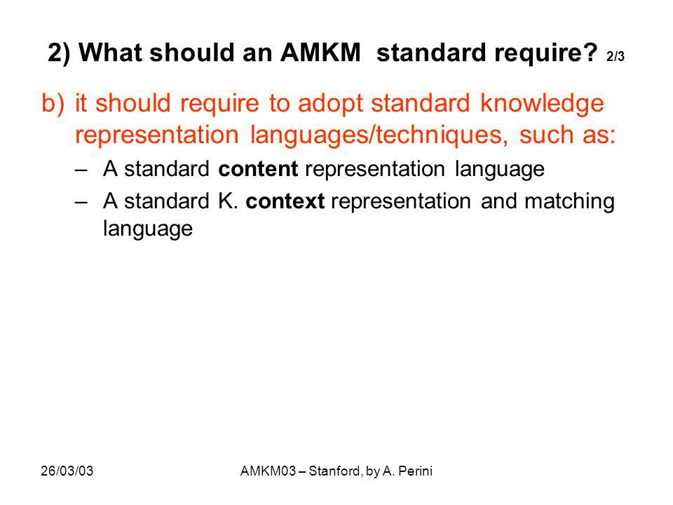 26/03/03AMKM03 – Stanford, by A. Perini 2) What should an AMKM standard require.