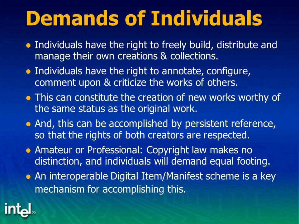 Demands of Individuals Individuals have the right to freely build, distribute and manage their own creations & collections.