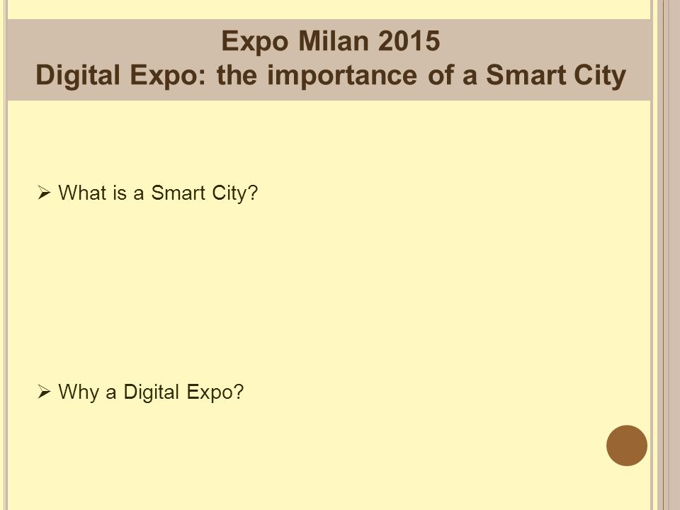 Expo Milan 2015 Digital Expo: the importance of a Smart City  What is a Smart City.