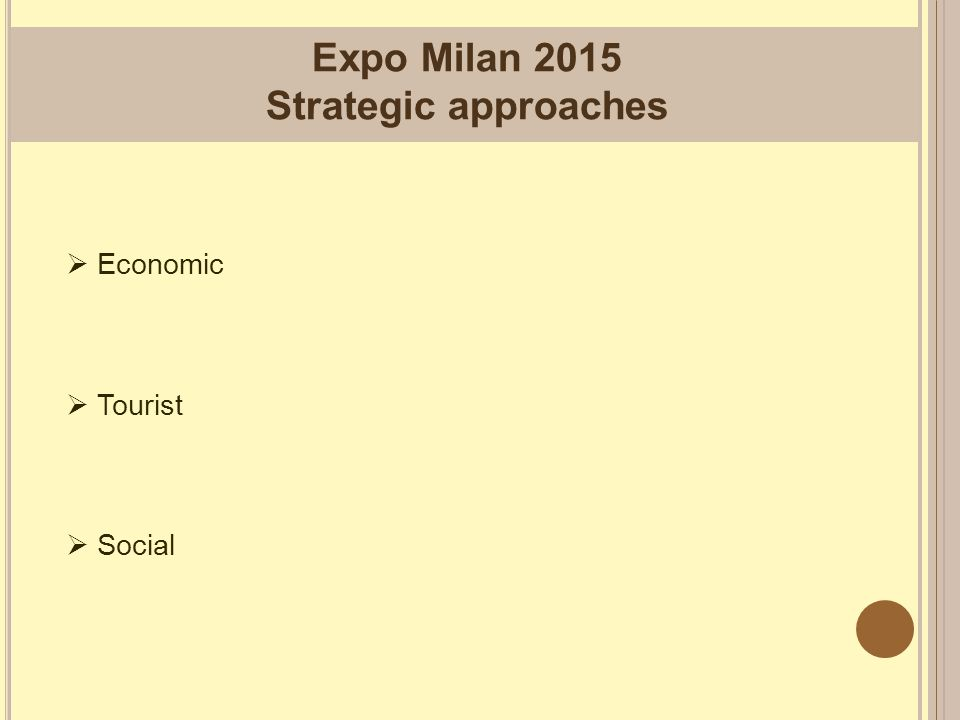 Expo Milan 2015 Strategic approaches  Economic  Tourist  Social