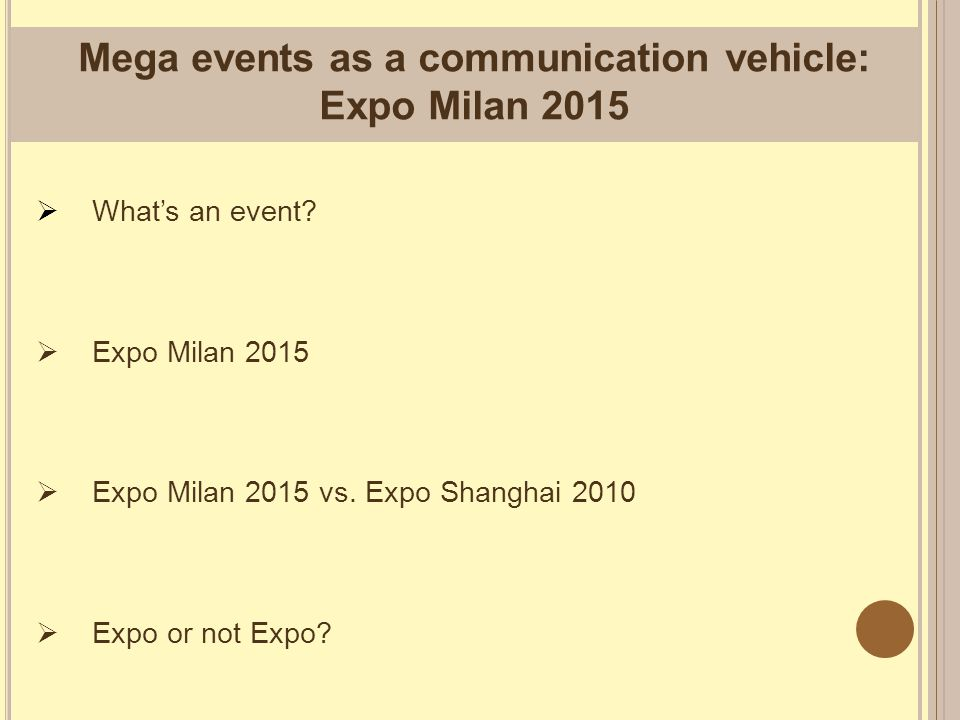 Mega events as a communication vehicle: Expo Milan 2015  What's an event.