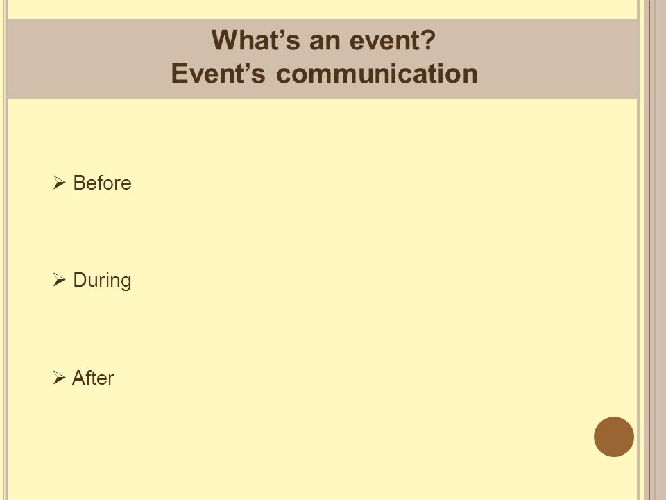 What's an event Event's communication  Before  During  After