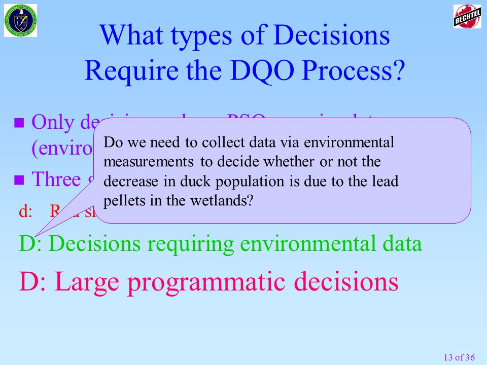 13 of 36 What types of Decisions Require the DQO Process.