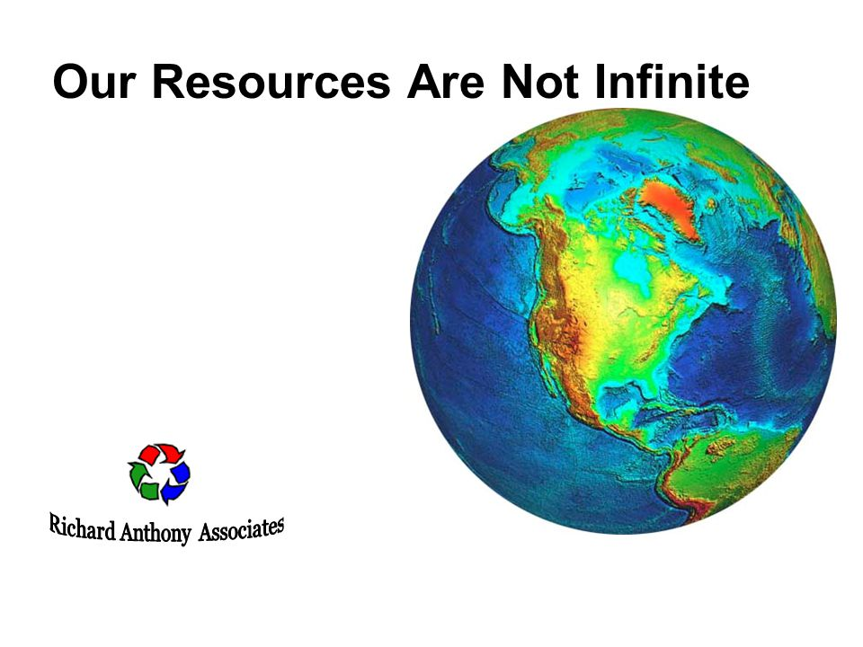 Our Resources Are Not Infinite