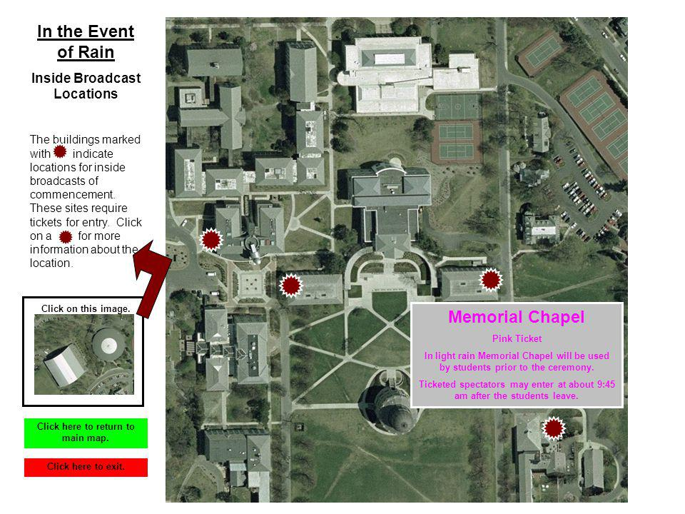 Memorial Chapel Pink Ticket In light rain Memorial Chapel will be used by students prior to the ceremony.