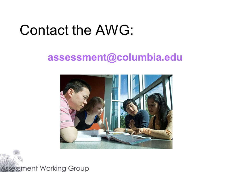 Contact the AWG: assessment@columbia.edu