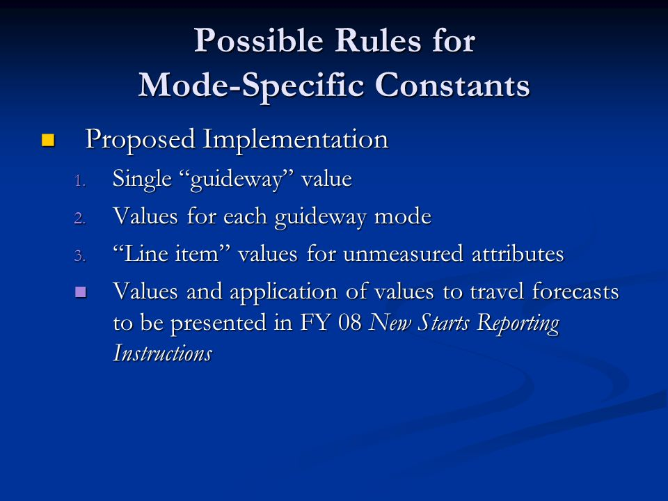"Possible Rules for Mode-Specific Constants Proposed Implementation Proposed Implementation 1. Single ""guideway"" value 2. Values for each guideway mode"