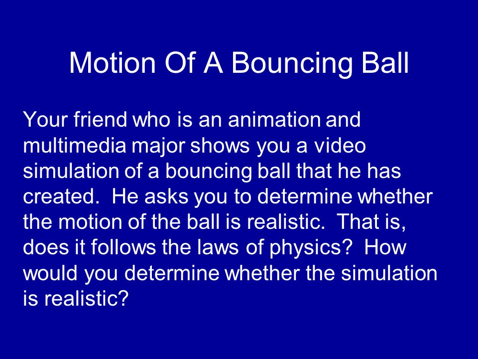 Main Problem Features Requires Understanding of Projectile Motion Requires Data Analysis & Data Interpretation Requires Presentation of Evidence