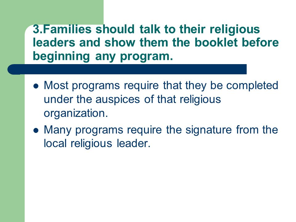 3.Families should talk to their religious leaders and show them the booklet before beginning any program.