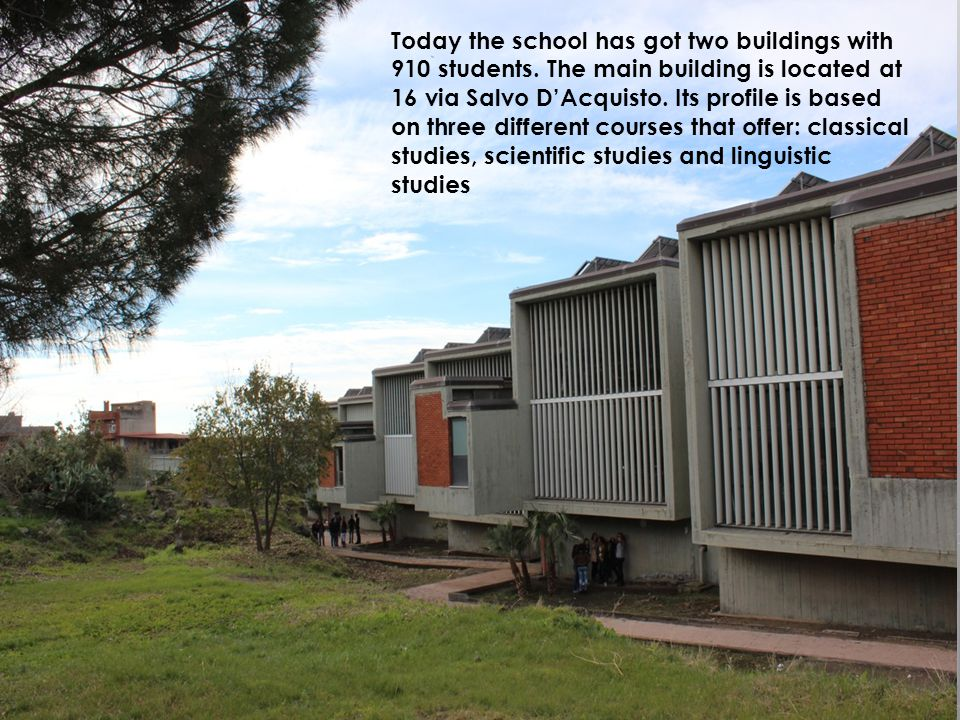 Today the school has got two buildings with 910 students.