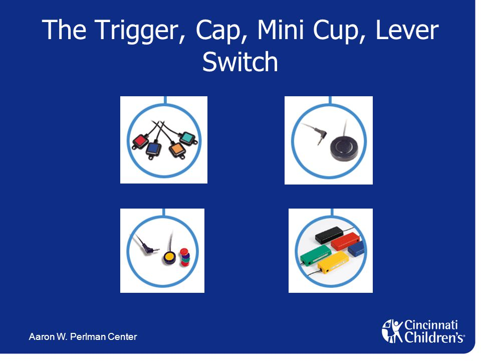 Aaron W. Perlman Center The Trigger, Cap, Mini Cup, Lever Switch