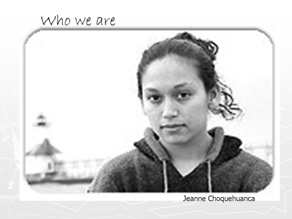 Who we are Jeanne Choquehuanca