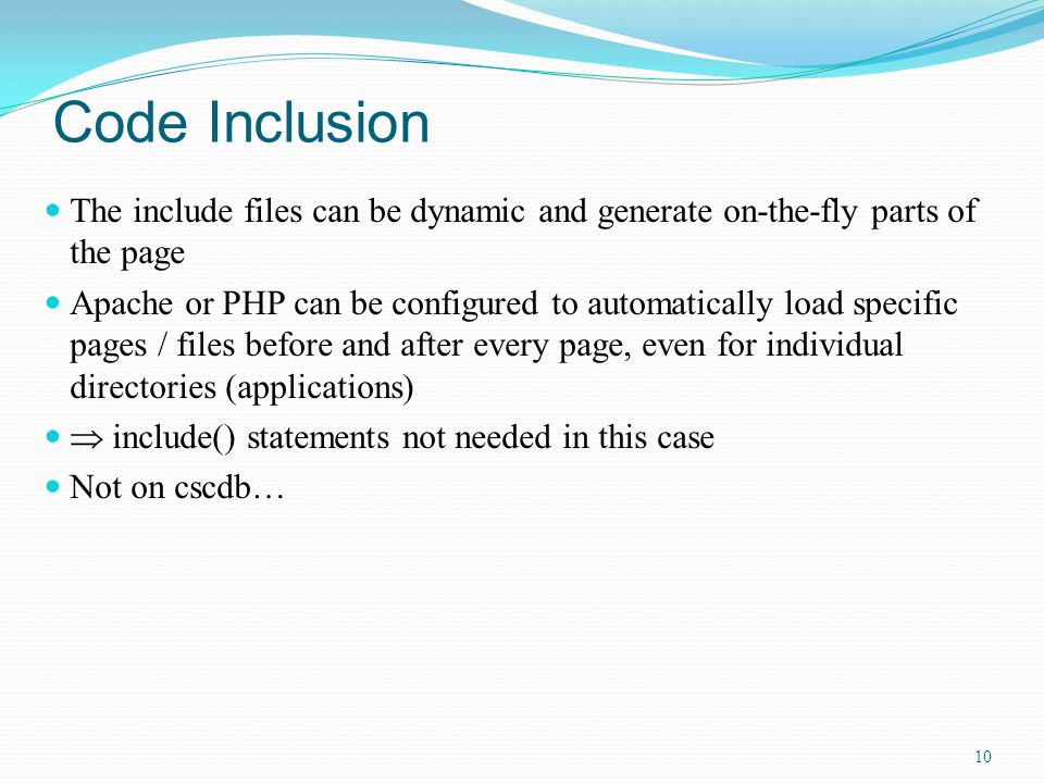 The include files can be dynamic and generate on-the-fly parts of the page Apache or PHP can be configured to automatically load specific pages / file