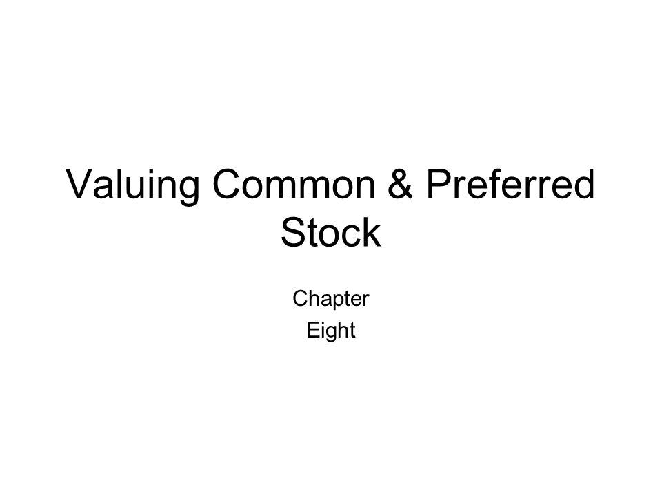 Valuing Common & Preferred Stock Chapter Eight
