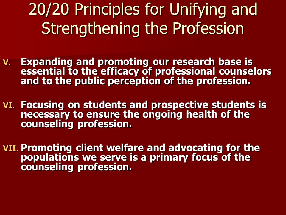 20/20 Consensus Definition of Counseling Counseling is a professional relationship that empowers diverse individuals, families, and groups to accomplish mental health, wellness, education, and career goals.