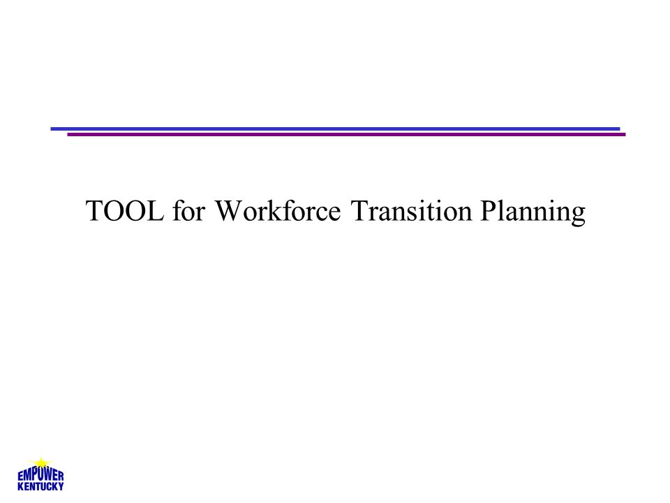 TOOL for Workforce Transition Planning