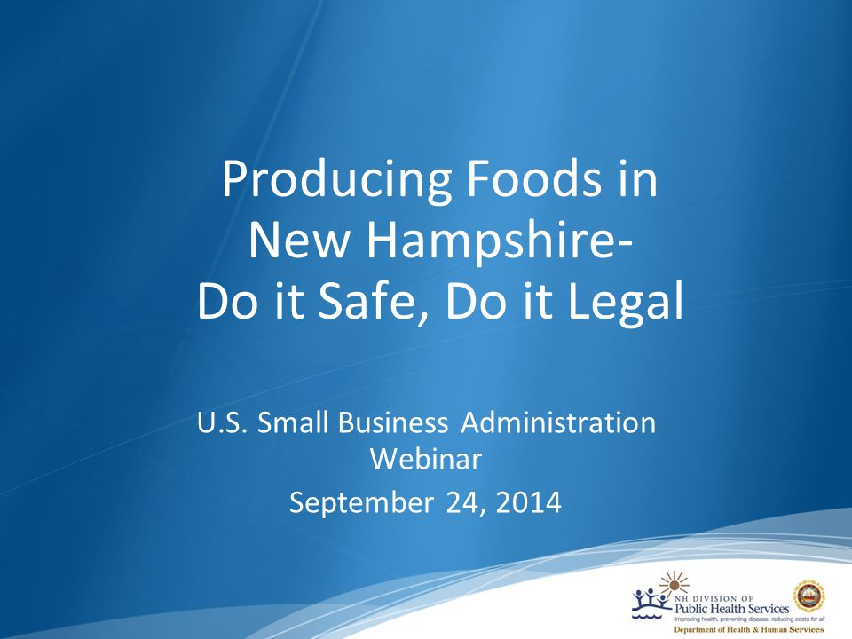 Producing Foods in New Hampshire- Do it Safe, Do it Legal U.S.
