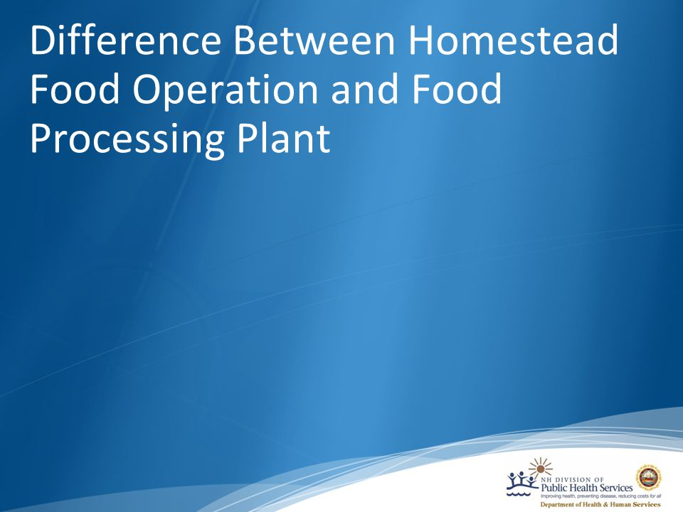 Difference Between Homestead Food Operation and Food Processing Plant