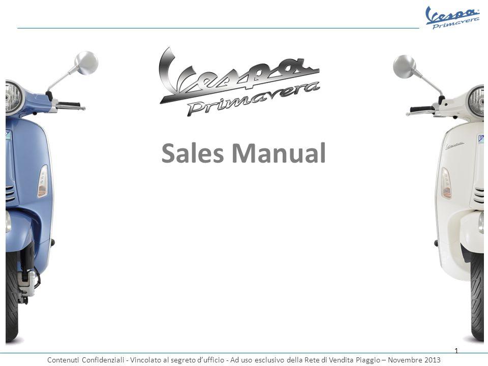 Contenuti Confidenziali - Vincolato al segreto d'ufficio - Ad uso esclusivo della Rete di Vendita Piaggio – Novembre 2013 1 Sales Manual