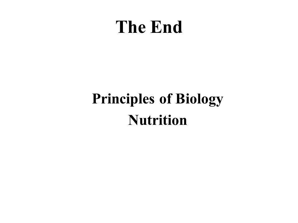The End Principles of Biology Nutrition