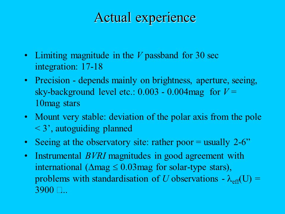 Actual experience II Very good time resolution (USB) of data - e.g.