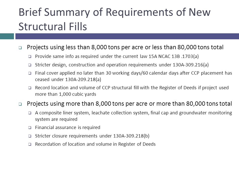 Brief Summary of Requirements of New Structural Fills  Projects using less than 8,000 tons per acre or less than 80,000 tons total  Provide same inf
