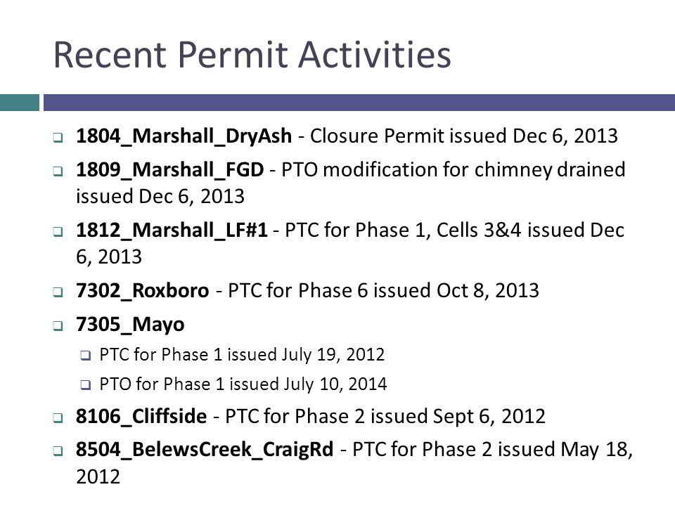 Recent Permit Activities  1804_Marshall_DryAsh - Closure Permit issued Dec 6, 2013  1809_Marshall_FGD - PTO modification for chimney drained issued