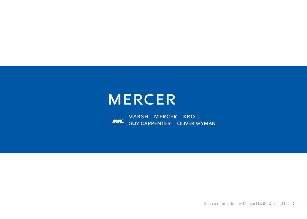 Services provided by Mercer Health & Benefits LLC