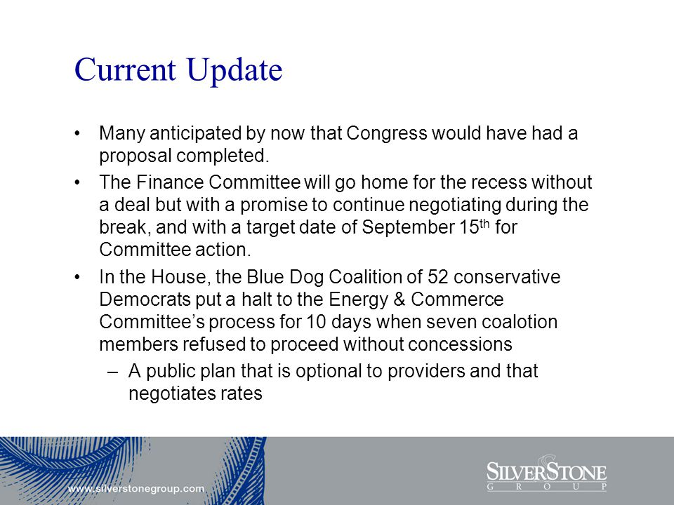 Current Update Many anticipated by now that Congress would have had a proposal completed.