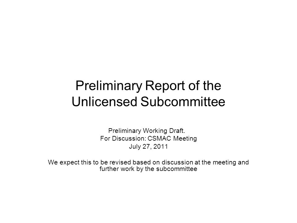 Preliminary Report of the Unlicensed Subcommittee Preliminary Working Draft.