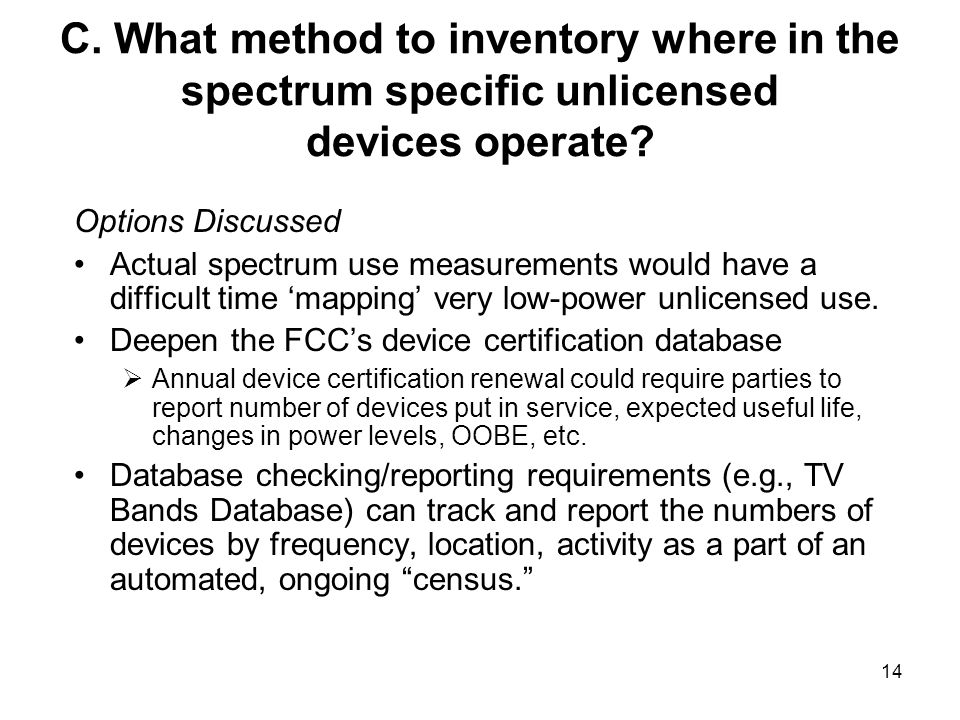 C.What method to inventory where in the spectrum specific unlicensed devices operate.