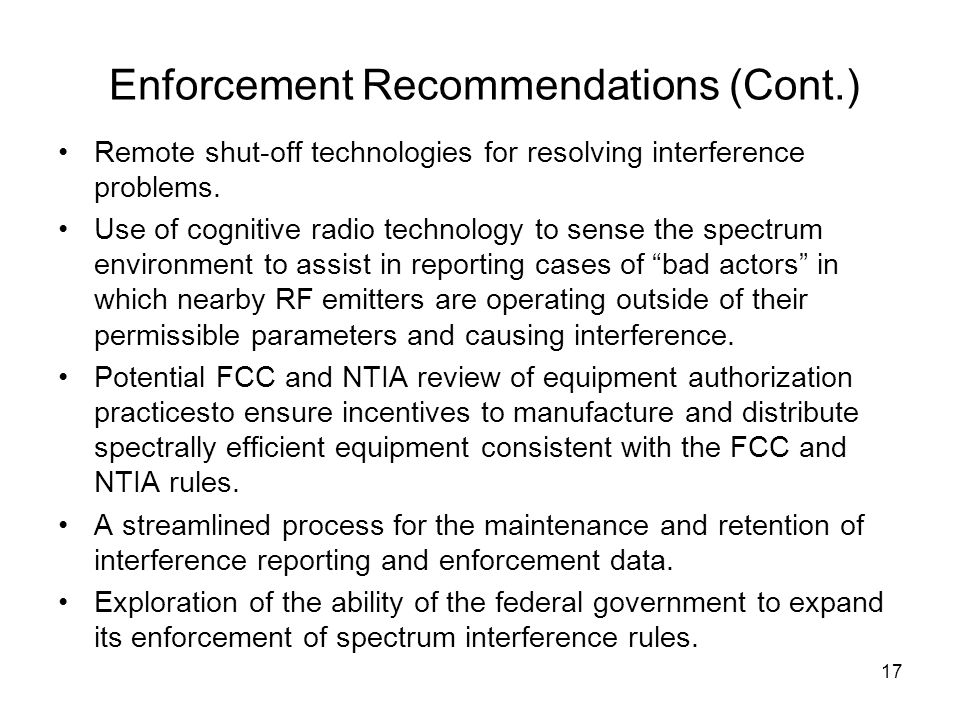 Enforcement Recommendations (Cont.) Remote shut-off technologies for resolving interference problems.