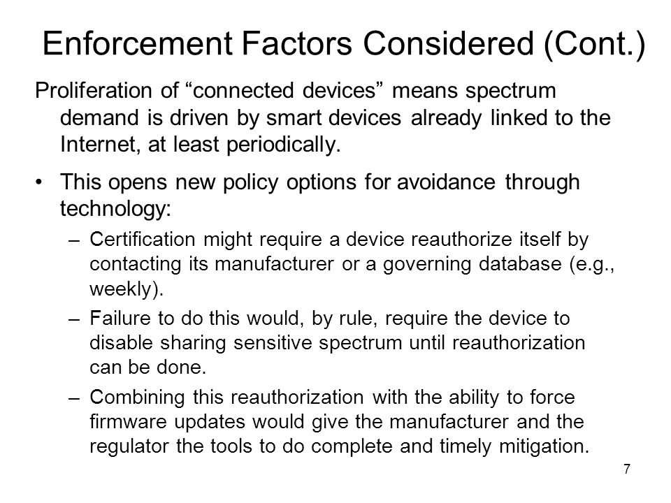 Enforcement Factors Considered (Cont.) Proliferation of connected devices means spectrum demand is driven by smart devices already linked to the Internet, at least periodically.