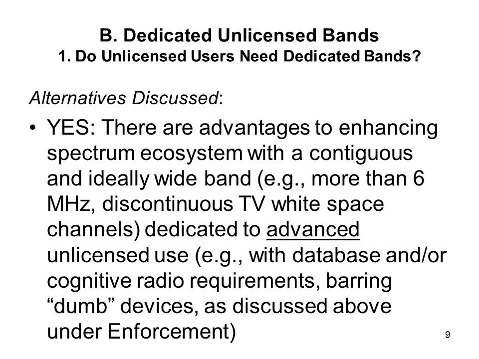 B.Dedicated Unlicensed Bands 1. Do Unlicensed Users Need Dedicated Bands.
