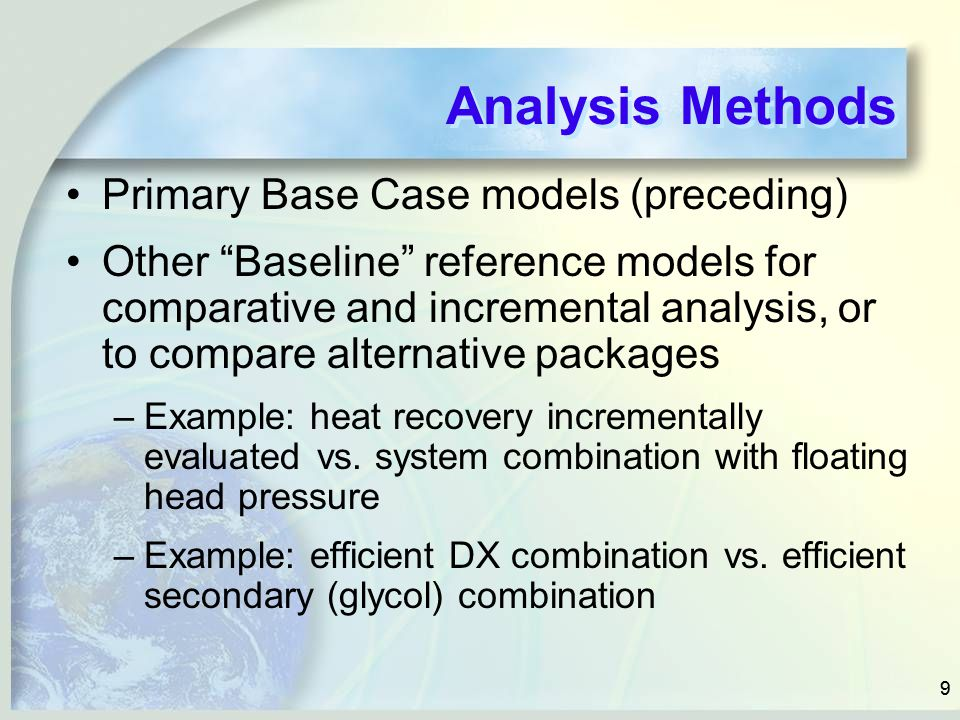 """99 Analysis Methods Primary Base Case models (preceding) Other """"Baseline"""" reference models for comparative and incremental analysis, or to compare alt"""