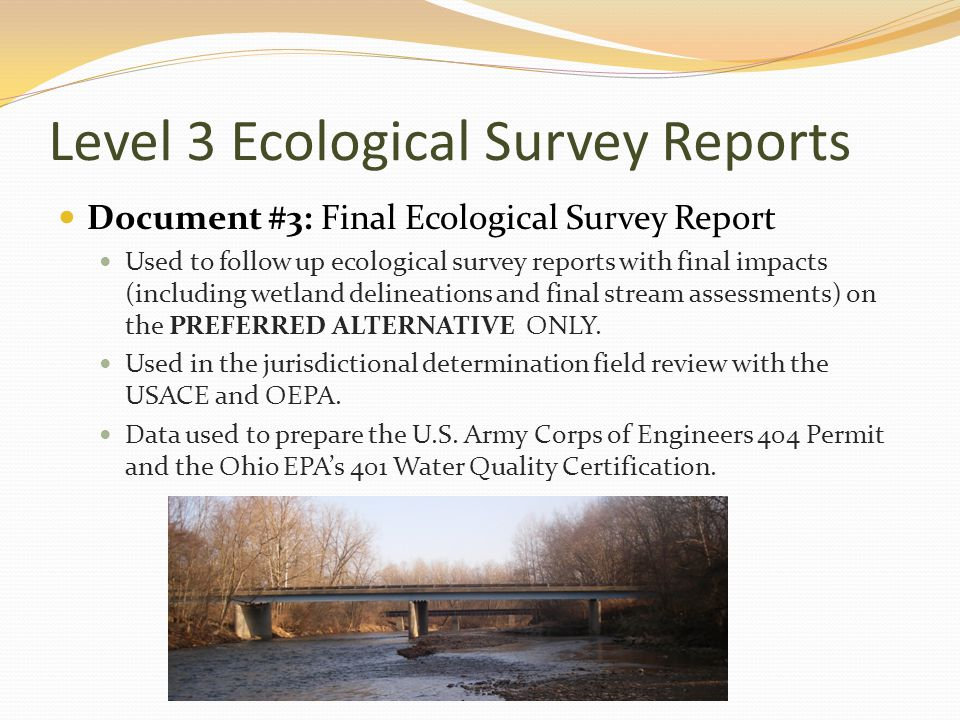 Level 3 Ecological Survey Reports Document #3: Final Ecological Survey Report Used to follow up ecological survey reports with final impacts (including wetland delineations and final stream assessments) on the PREFERRED ALTERNATIVE ONLY.