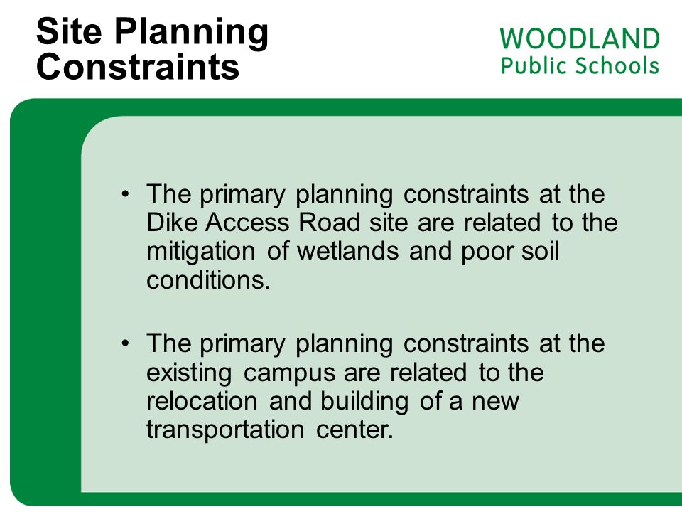 Site Planning Constraints The primary planning constraints at the Dike Access Road site are related to the mitigation of wetlands and poor soil condit