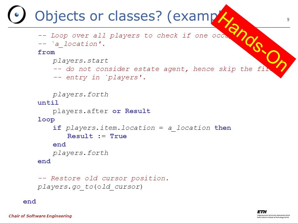 Chair of Software Engineering 10 Objects or classes.