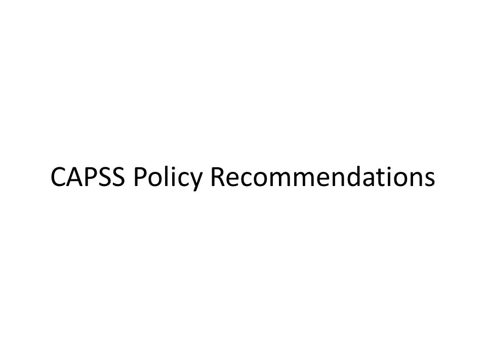 CAPSS Policy Recommendations