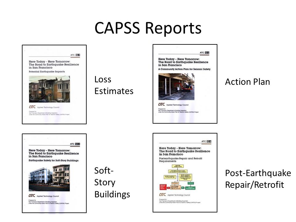 CAPSS Reports Loss Estimates Soft- Story Buildings Action Plan Post-Earthquake Repair/Retrofit